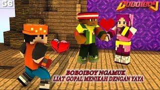 EP 56 Yaya Menikah Dengan Gopal! BoBoiBoy Ngamuk! - BoBoiBoy Upin & Ipin Season 1