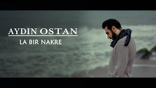 Aydin Ostan - La Bir Nakre /  لە بیر ناکرێ  [Official Video]