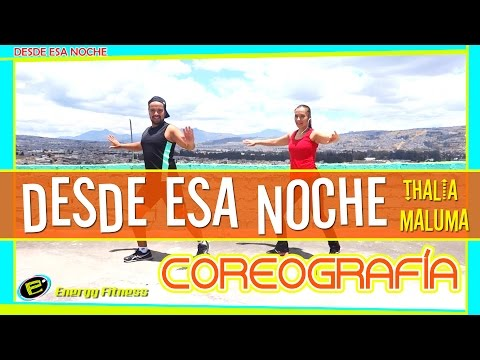 DESDE ESA NOCHE COREOGRAFÍA Thalia Ft. Maluma
