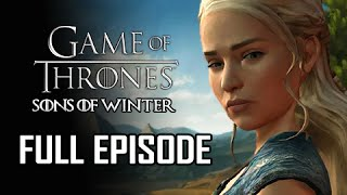 Game of Thrones Episode 4 Sons of Winter Walkthrough Gameplay - FULL EPISODE