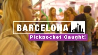 Barcelona pickpocket caught on camera