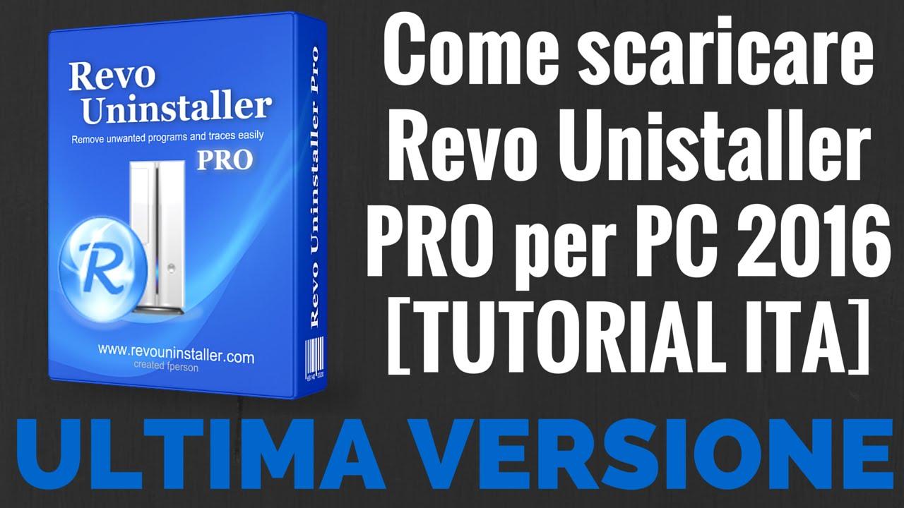 Come Scaricare Revo Unistaller Pro Ita 2016 Gratis Tutorial Ita