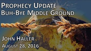 2016 08 28 John Haller's Prophecy Update