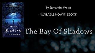 The Bay of Shadows book trailer