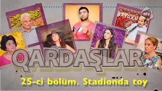Qardaşlar - Stadionda toy (25-ci bölüm)