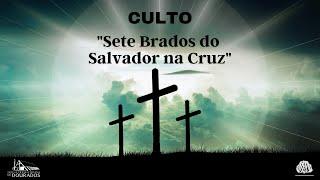 """Culto """"Sete brados do Salvador na cruz"""" - 02/04/2021"""