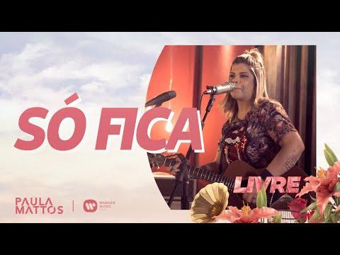 Paula Mattos - Só Fica | Clipe Oficial