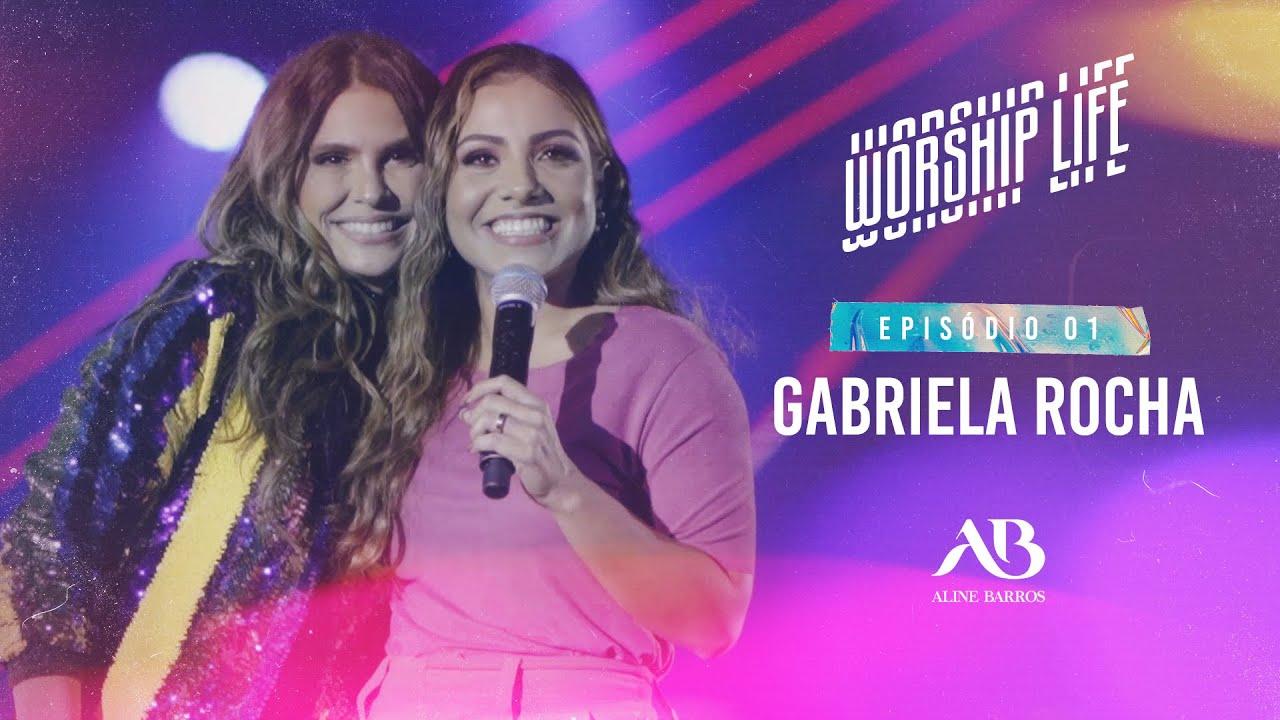 WORSHIP LIFE - Uma Vida de Adoração - Episódio 1 - Gabriela Rocha