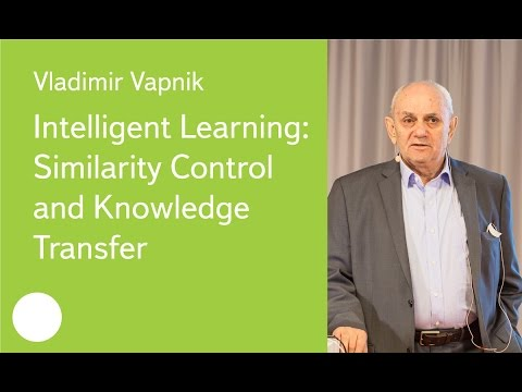 Intelligent Learning: Similarity Control and Knowledge Transfer - Prof. Vladimir Vapnik