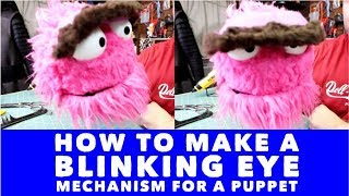 How to Make a Blinking Eye Mechanism for a Puppet!