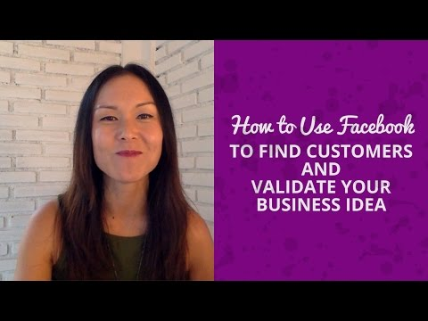 How to Use Facebook to Find Customers and Validate Your Business Idea