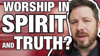 What Does it Mean to Worship in Spirit and in Truth? Mp3