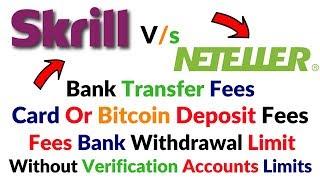 skrill vs neteller india Account Comparison Bank Withdrawal Fees Verification Account Limit Hindi