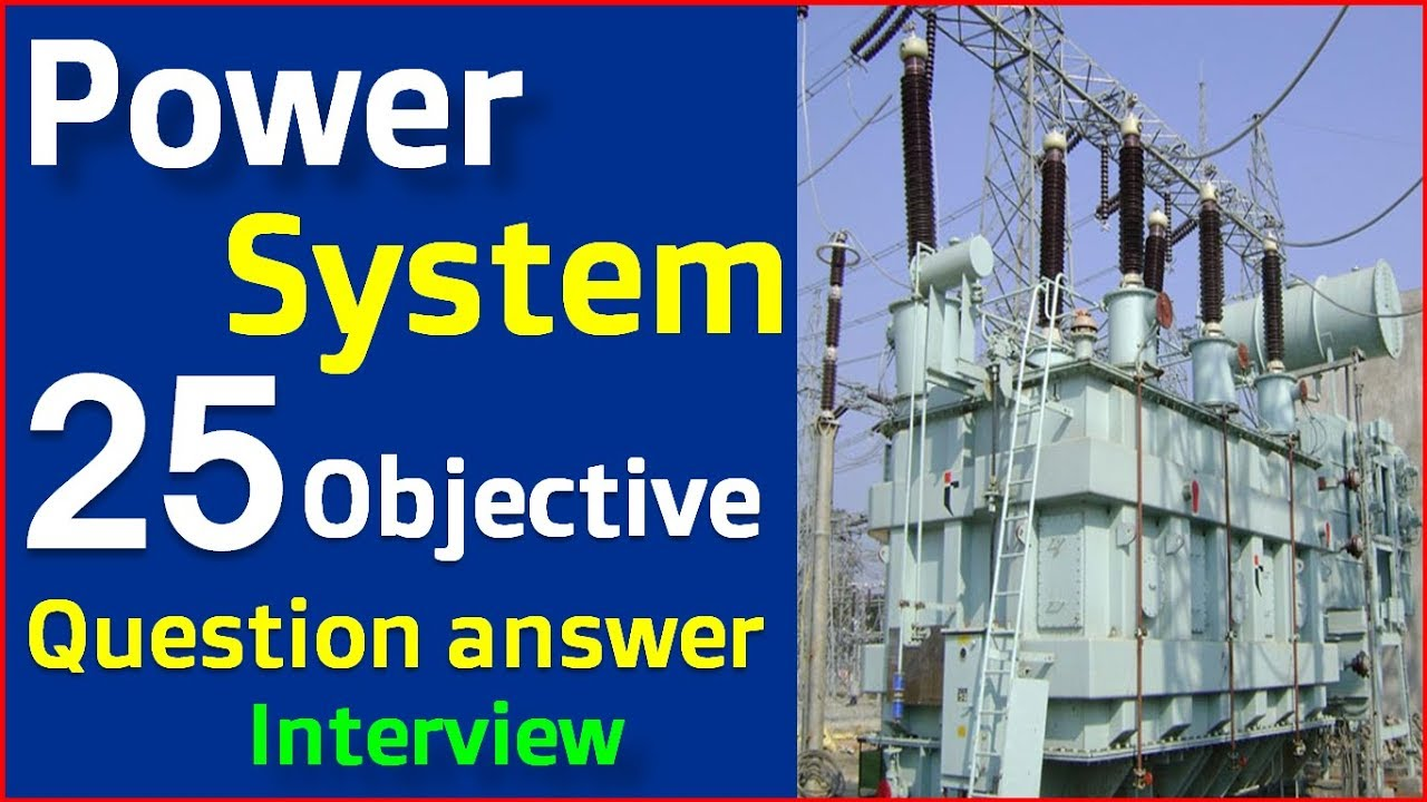 Electrical Power System Interviews Objective types questions and answer     Power System Q&A -