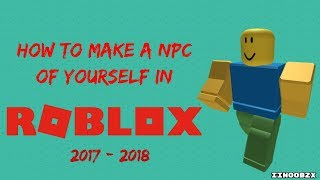 How to make a NPC of yourself in ROBLOX - 2018! | ROBLOX Tutorials!