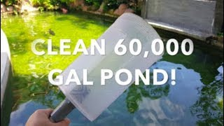 How to Clean a 60,000 Gal POND!