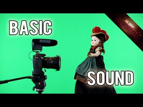 How To Record Sound and Audio Filmmaking Basics - Basic Filmmaker Ep 143