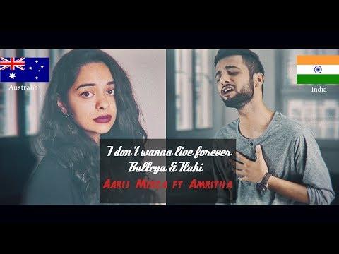 I don't wanna live forever | Bulleya | Ilahi | Mashup Cover| Aarij Mirza | Amritha