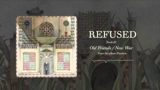 "Refused - ""Old Friends / New War"" (Full Album Stream)"