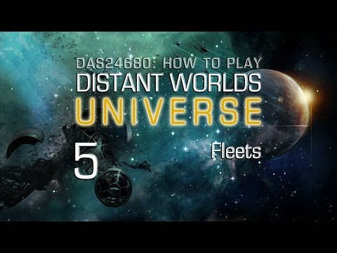 How to Play Distant Worlds ~ 05 Fleets