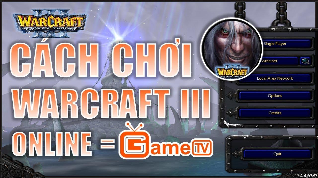 HƯỚNG DẪN CÁCH CHƠI Warcraft 3 Online trên GameTV Plus | Mad Tigerrr