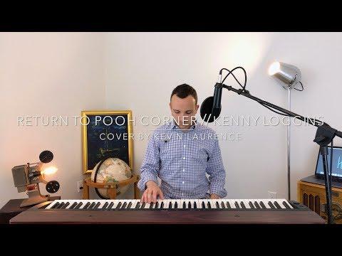 Return To Pooh Corner (Kenny Loggins) Cover by Kevin Laurence