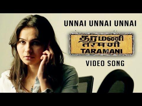 Unnai Unnai Unnai Song Lyrics From Taramani