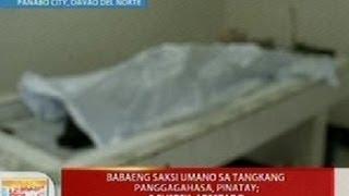 UB: Babaeng saksi umano sa tangkang panggagahasa, pinatay sa Davao Del Norte