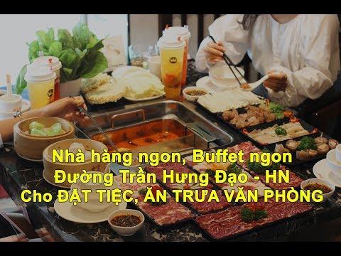 Nhà Hàng Ngon, Buffet Ngon đường Trần Hưng Đạo Cho đặt Tiệc Tại Hà Nội ǀ Chuyện Nhặt PasGo.