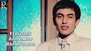 Ферузбек Абдримов - Рашк олови