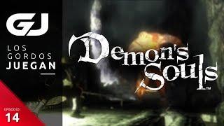Demon's Souls, Los Gordos Juegan - Parte 14 | 3GB