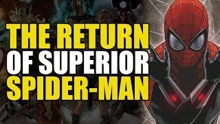 Superior Spider-Man: The Return Of Superior Spider-Man   Comics Explained