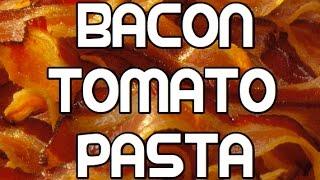 Bacon & Tomato Pasta Recipe
