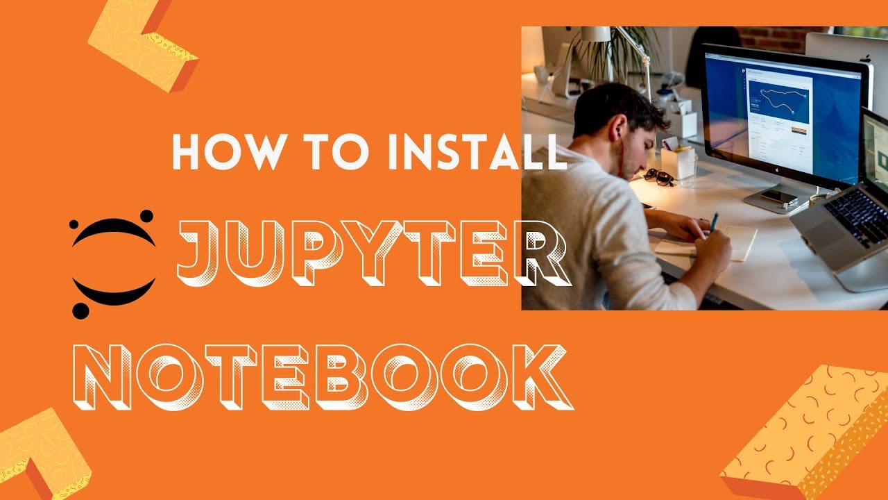 install jupyter notebook pip