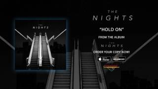 """The Nights – """"Hold On"""" (Official Audio)"""