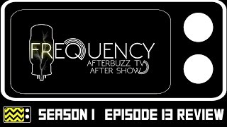 Frequency Season 1 Episode 13 Review & After Show | AfterBuzz TV