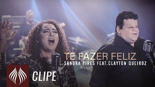 Sandra Pires feat.Clayton Queiroz l Te Fazer Feliz [CLIPE OFICIAL]