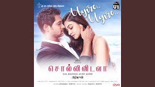 """Uyire Uyire (From """"Solli Vidava) (Original Motion Picture Soundtrack) ("""")"""