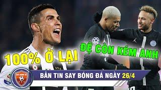 ĐIỂM TIN BÓNG ĐÁ 26/4 | Tương lai Ronaldo ĐÃ CHỐT – Neymar XUẤT SẮC hơn Mbappe