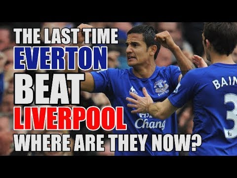 The Last Time Everton BEAT Liverpool: Where Are The Starting XI Now?