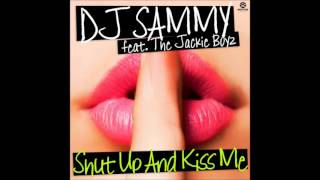 DJ Sammy feat. The Jackie Boyz - Shut Up and Kiss Me