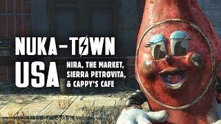 Nuka World Part 2: Nuka-Town USA - NIRA, the Market, Sierra Petrovita, & Cappy