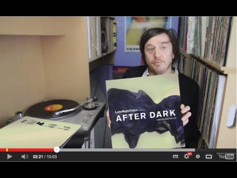 Bill Brewster: Behind The Records - Late Night Tales presents After Dark