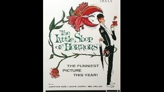 THE LITTLE SHOP OF HORRORS (Full Movie) (1960) (Remastered) (HD 1080p)