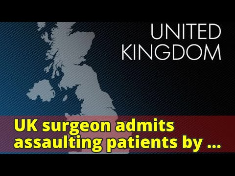 UK surgeon admits assaulting patients by signing initials on their livers