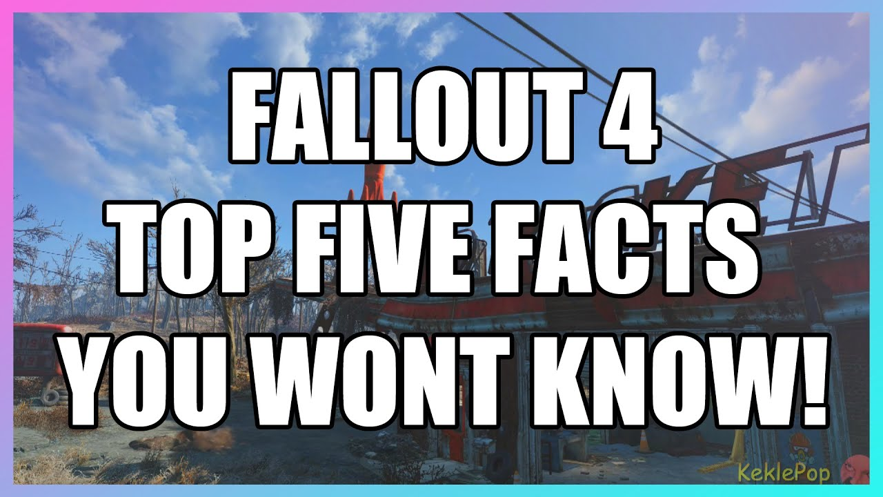 FALLOUT 4 TOP FIVE FACTS YOU WONT BELIEVE  ARE REAL! [NEW][2015] - FALLOUT 4 TOP FIVE FACTS YOU WONT BELIEVE  ARE REAL! [NEW][2015]