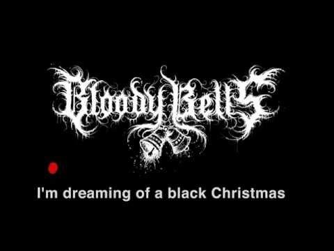 Bloody Bells - I'm Dreaming of a Black Chrismas