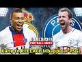 Mbappé chooses Madrid? Kane wants OUT! Is Cavani DONE?!