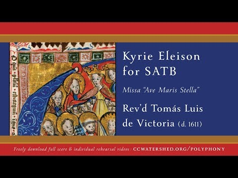 "| Equal Voices Rehearsal |  • KYRIE  ""Missa Ave Maris Stella""—Fr. Victoria (d. 1611)"