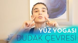 Yüz Yogası - Dudak Çevresi